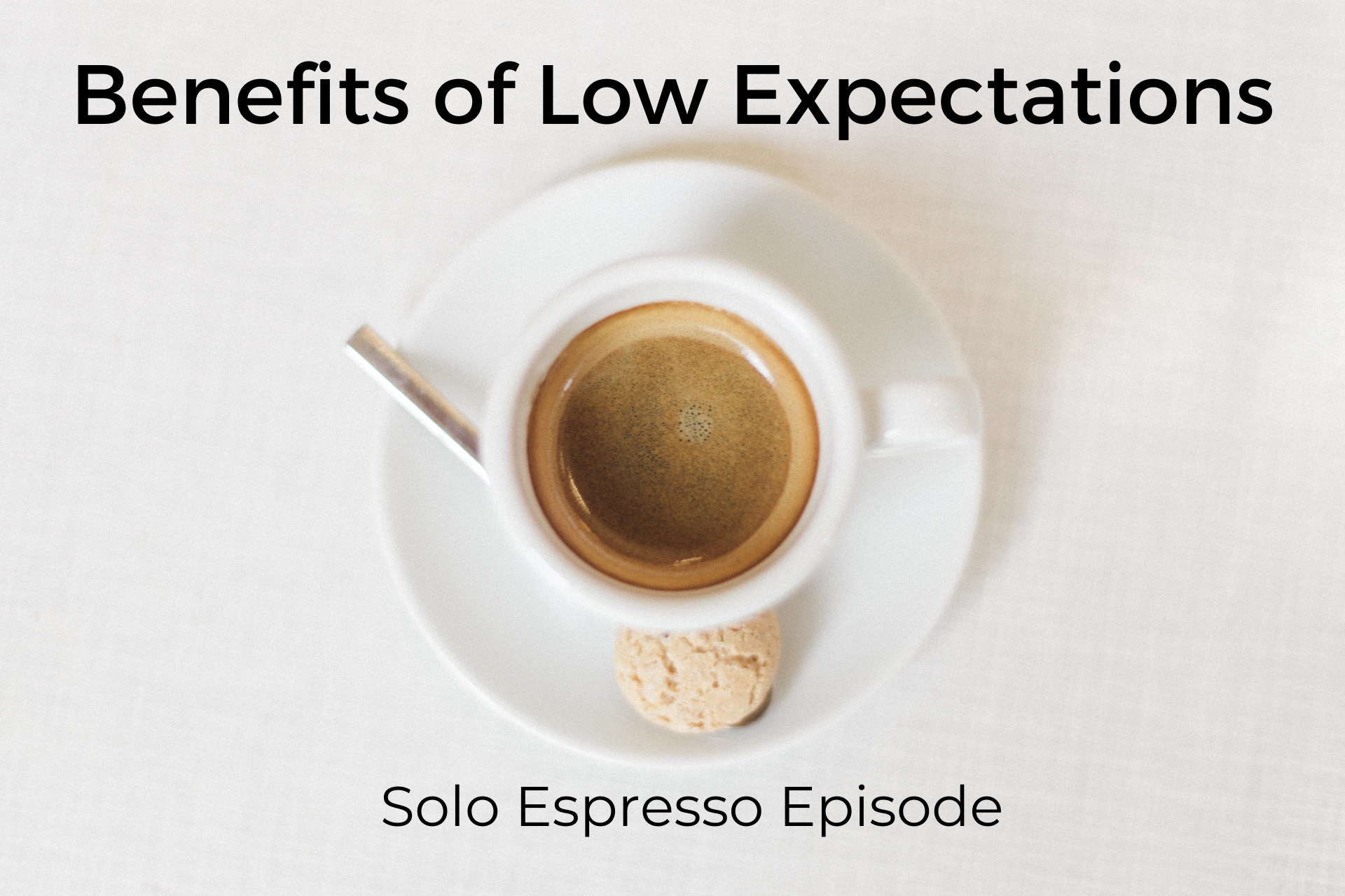 Benefits of Low Expectations (Dealing with Goliath #011)