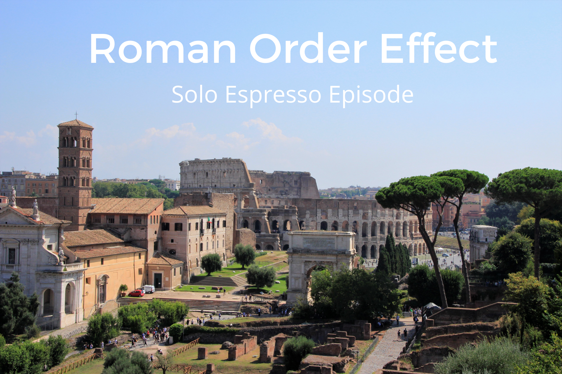Roman Order Effect (Dealing with Goliath #005)