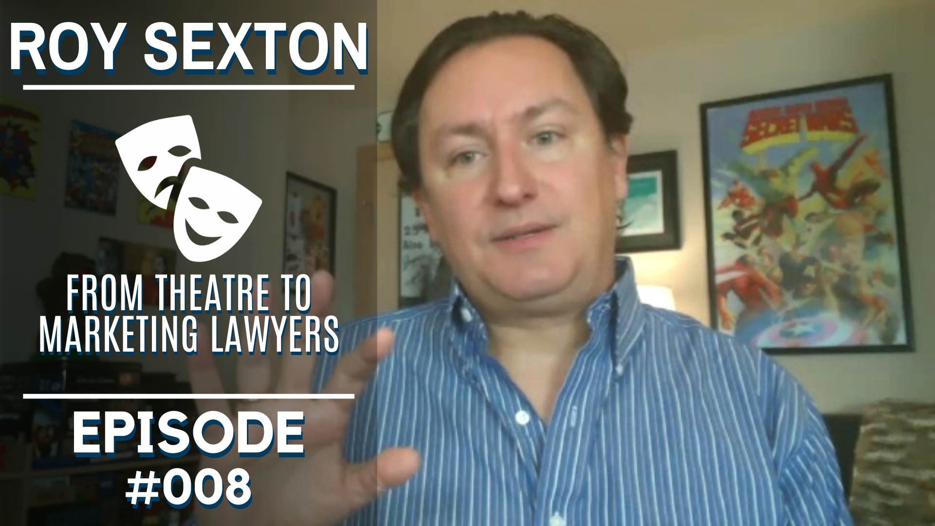 Roy Sexton: From Theatre To Marketing Lawyers (Dealing with Goliath #008)