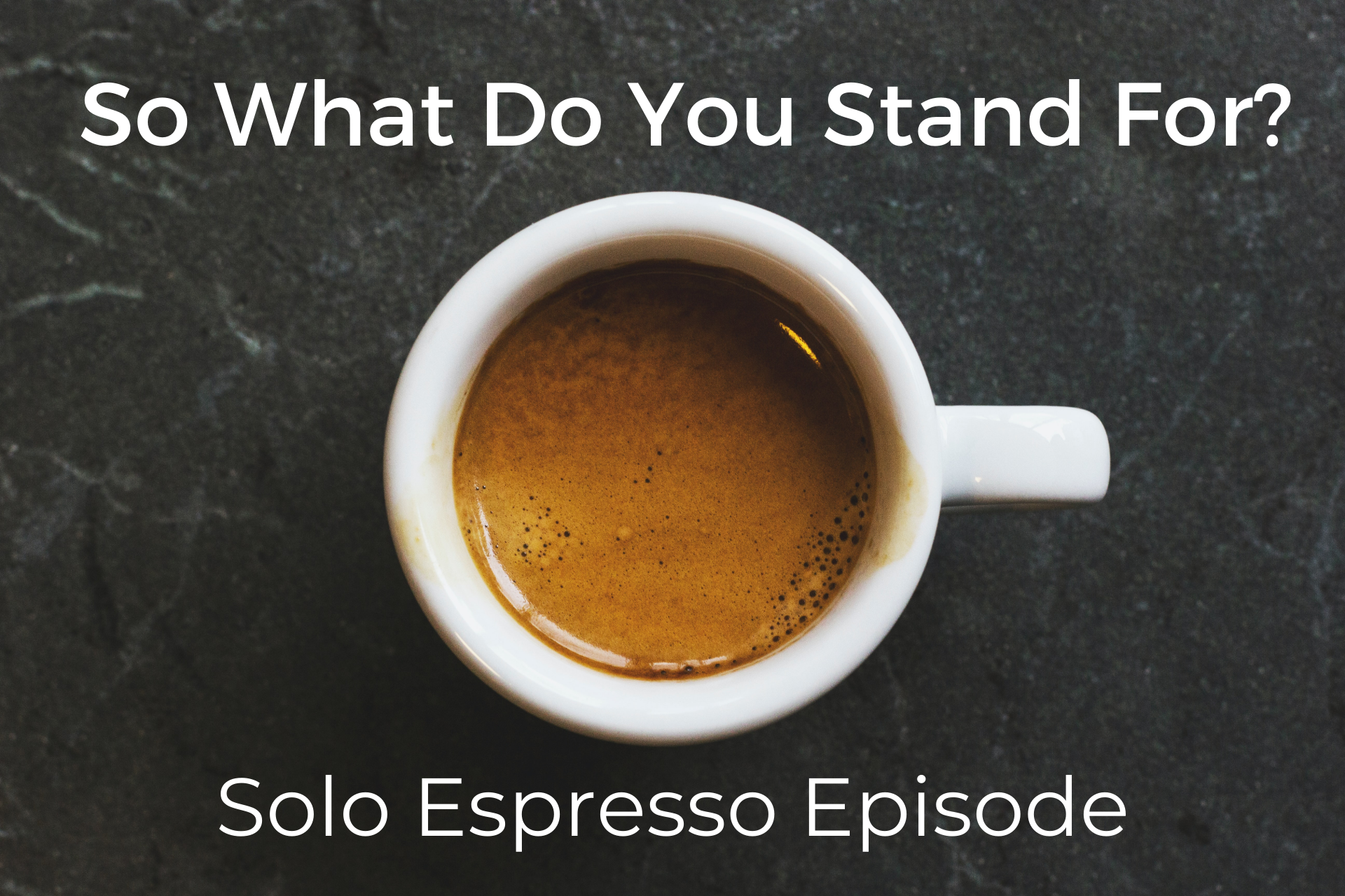 So What Do You Stand For? (Dealing with Goliath #002)