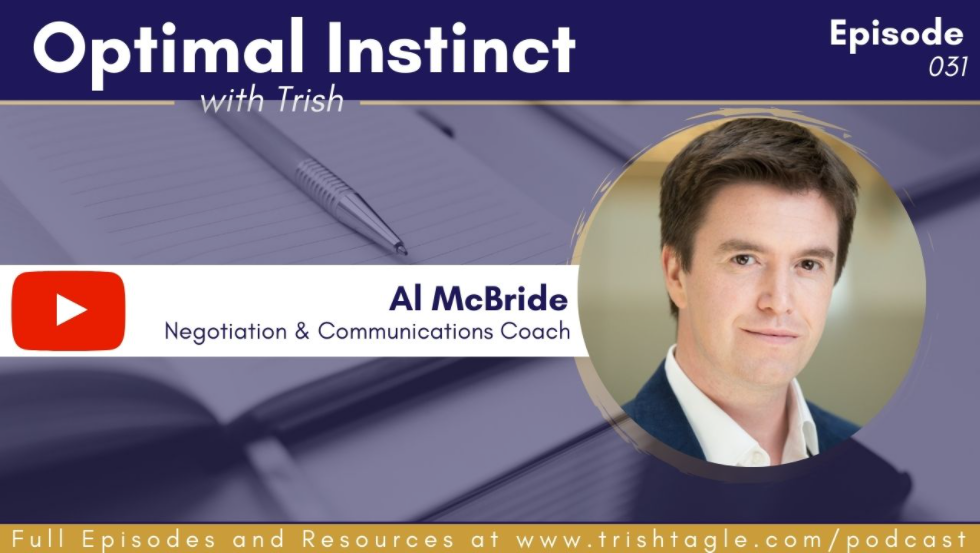 Acquiring the Psychological Edge in Negotiation with Al McBride on Trish Tagle's Optimal Instinct Podcast