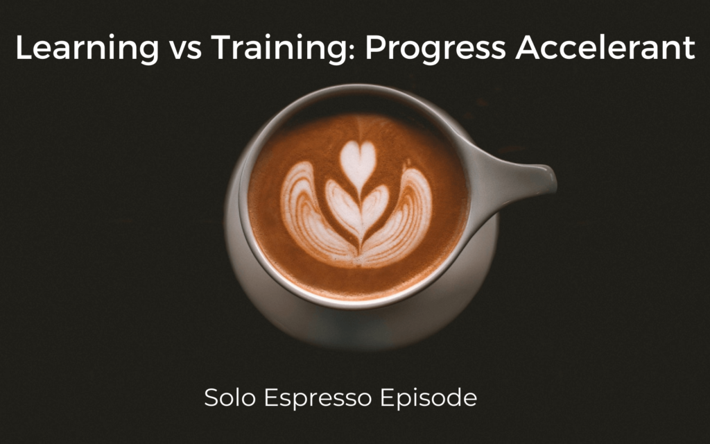 Learning vs Training: Progress Accelerant