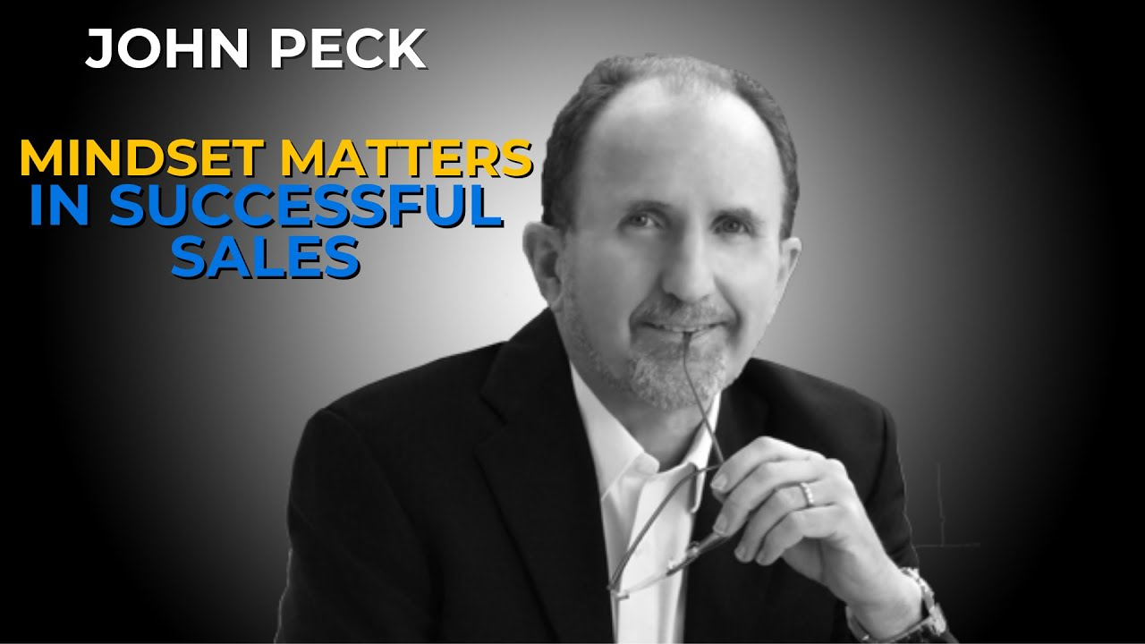 Mindset Matters in Successful Sales with John Peck #030