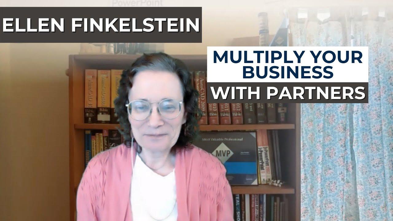 Ellen Finkelstein: Multiply Your Business with Partnering (#029)