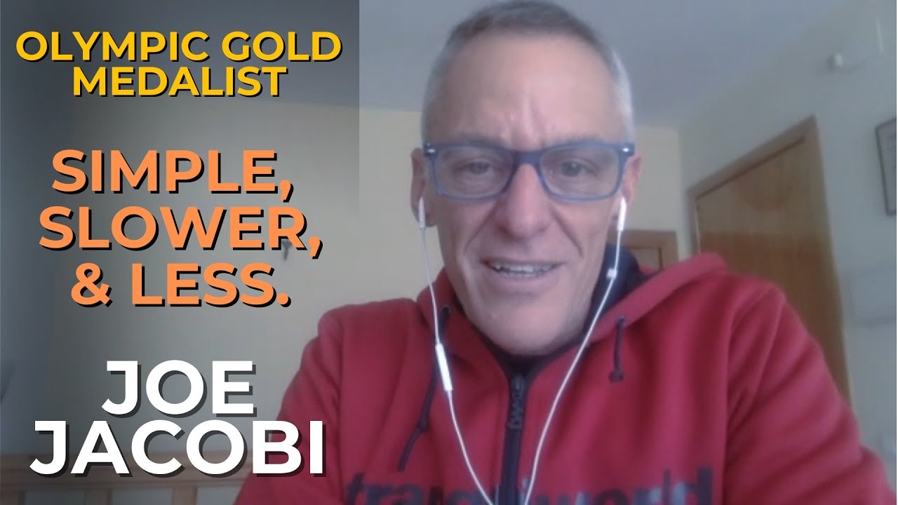 Joe Jacobi Olympic Gold Medalist, Simple Slower and Less #034