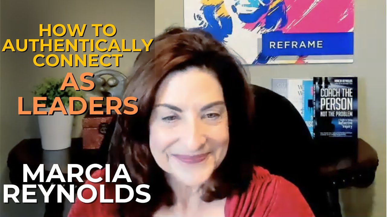 How to Authentically Connect as Leaders with Marcia Reynolds (#035)