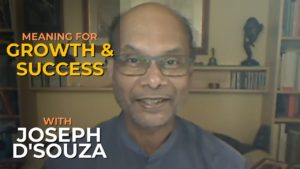 Joseph D'Souza Growth through Meaning