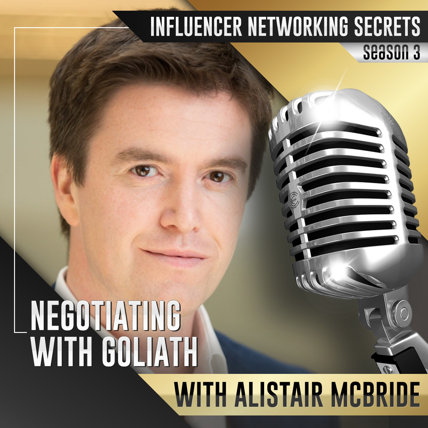 Alistair McBride: Negotiating with Goliath – on Influencer Networking Secrets Podcast