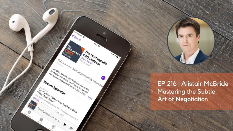 Subtle Art of Negotiation: Al McBride on the Unstoppable CEO Podcast